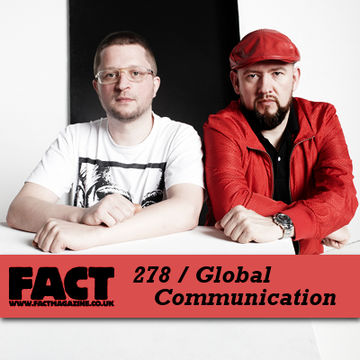 2011-08-29 - Global Communication - FACT Mix 278.jpg