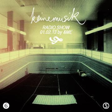 2013-02-01 - &ME - Keinemusik Radio Show.jpg