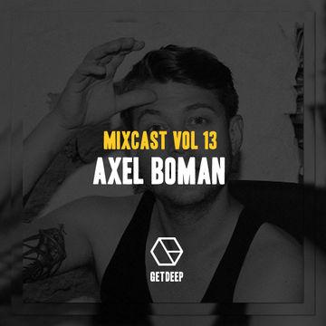 2013-03-15 - Axel Boman - Get Deep Mixcast Vol.13.jpg