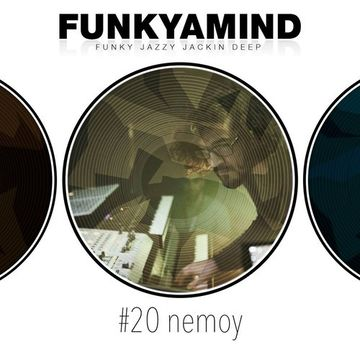 2014-08-23 - Nemoy - FunkYaMind Podcast 020.jpg
