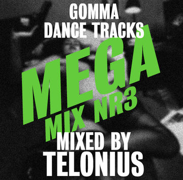 2011-03-14 - Telonius - Gomma Dance Tracks Mega Mix 3 (Gomma Podcast 42).jpg