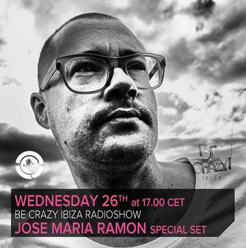 2013-05-26 - Jose Maria Ramon @ Be Crazy Ibiza Radio Show, Ibiza Global Radio.jpg