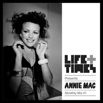 2013-11-20 - Annie Mac - Life + Times Presents Monthly Mix 1.jpg