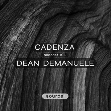 2014-02-19 - Dean Demanuele - Cadenza Podcast 104 - Source.jpg