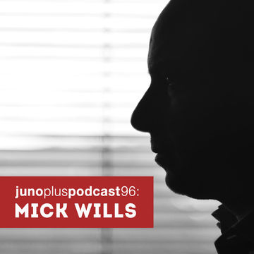 2014-09-24 - Mick Wills - Juno Plus Podcast 96.jpg