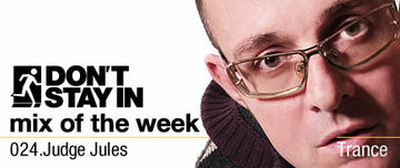 2010-03-01 - Judge Jules - Don't Stay In Mix Of The Week 024.jpg