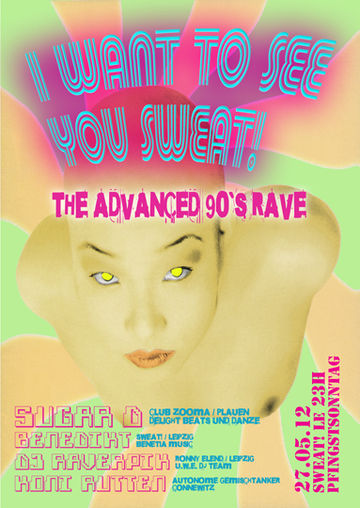 2012-05-27 - I Want To See You Sweat - The Advanced 90's Rave, Sweat Club.jpg