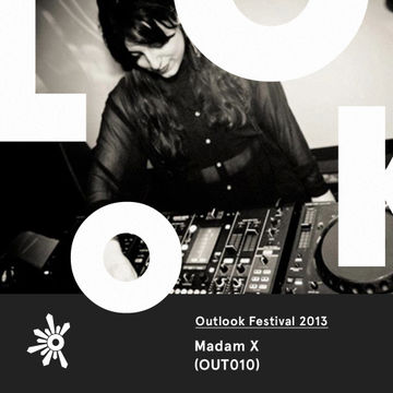 2013-05-23 - Madam X - Outlook Festival Promo Mix (OUT010).jpg