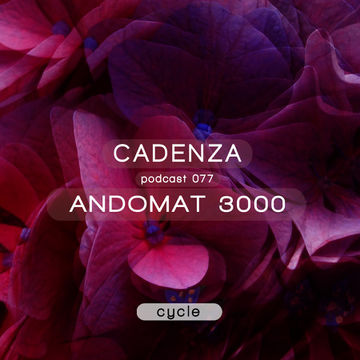 2013-08-14 - Andomat 3000 - Cadenza Podcast 077 - Cycle.jpg
