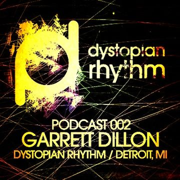 2013-0X - Garrett Dillon - Dystopian Rhythm Podcast 002.jpg