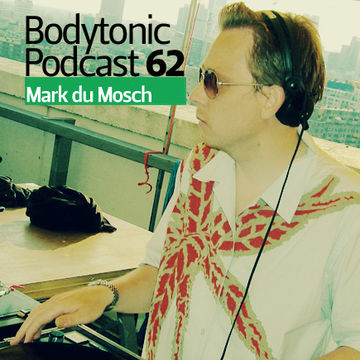 2009-12-10 - Mark du Mosch - Bodytonic Podcast 062.jpg