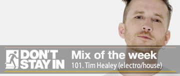 2011-08-29 - Tim Healey - Don't Stay In Mix Of The Week 101.jpg
