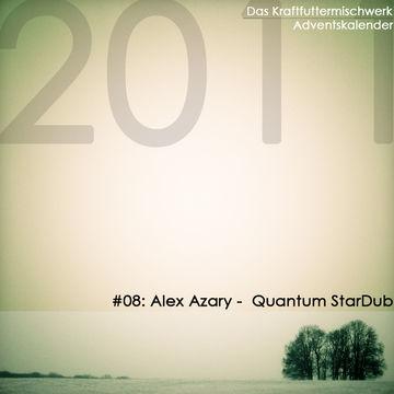 2011-12-08 - Alex Azary - Quantum StarDub (Das Kraftfuttermischwerk Adventskalender 08).jpg