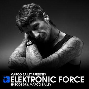 2012-05-03 - Marco Bailey - Elektronic Force Podcast 073.jpg