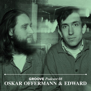 2012-05-24 - Oskar Offermann & Edward - Groove Podcast 08.jpg