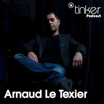2010-09-03 - Arnaud Le Texier - Tinker Podcast.jpg