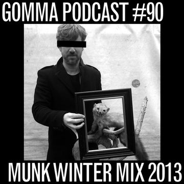 2013-03-11 - Munk - Winter 2013 Mix (Gomma Podcast 90).jpg