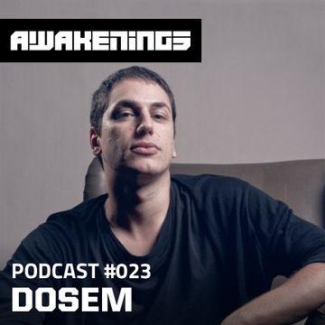 2013-10-11 - Dosem - Awakenings Podcast 023.jpg