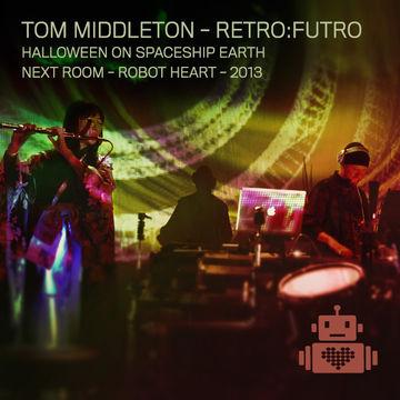 2013-10-25 - Robot Heart - Further Future - Halloween On Spaceship Earth.jpg