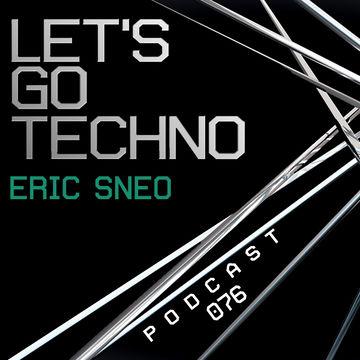 2014-10-20 - Eric Sneo - Let's Go Techno Podcast 076.jpg