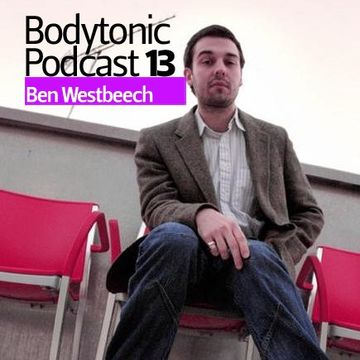 2008-05-19 - Ben Westbeech - Bodytonic Podcast 13 -2.jpg