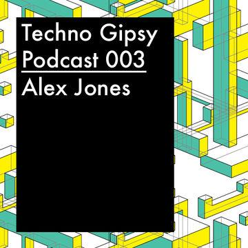 2013-03-15 - Alex Jones - Techno Gipsy Podcast 003.jpg