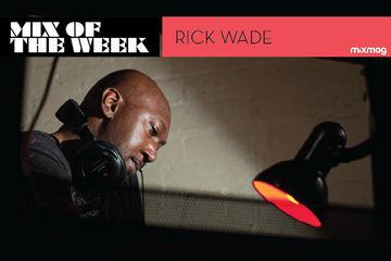 2013-04-09 - Rick Wade - Mix Of The Week.jpg