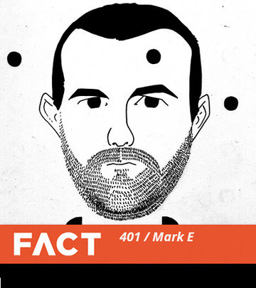 2013-09-23 - Mark E - FACT Mix 401.jpg