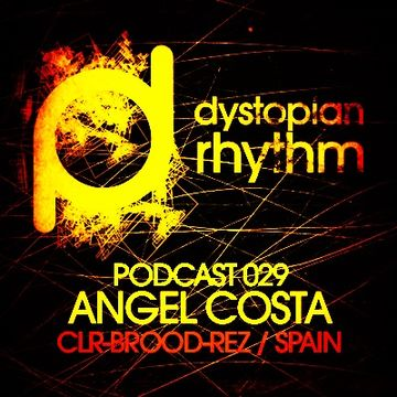 2013-10-16 - Angel Costa - Dystopian Rhythm Podcast 029.jpg