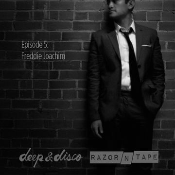 2014-01-16 - Freddie Joachim - The Deep & Disco Razor-N-Tape Podcast 5.jpg