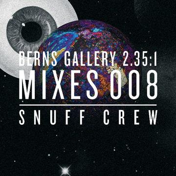 2014-05-06 - Snuff Crew - Berns Gallery 2.35.1 Mixes 008.jpg
