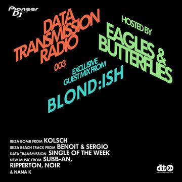 2014-08-08 - Eagles & Butterflies, Blondish - Data Transmission Radio 023, Pioneer DJ Radio.jpg