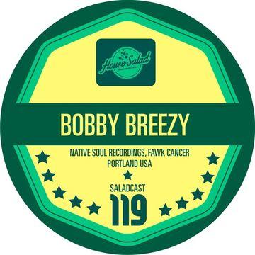 2014-09-25 - Bobby Breezy - House Saladcast 119.jpg