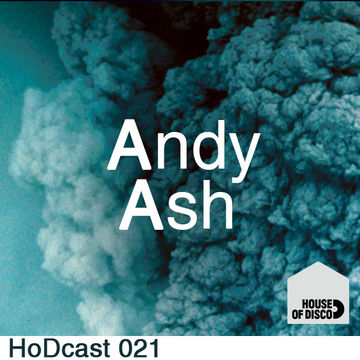 2011-09-09 - Andy Ash - House Of Disco Guestmix.jpg