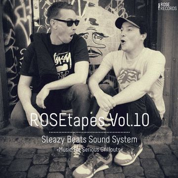 2014-08-20 - Sleazy Beats Sound System - ROSEtapes Vol.10.jpg