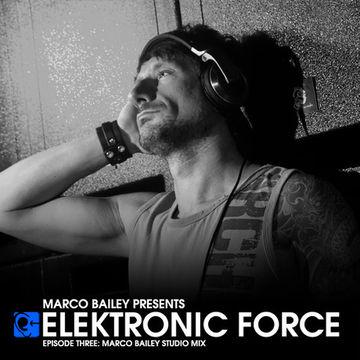 2010-12-09 - Marco Bailey - Elektronic Force Podcast 003.jpg