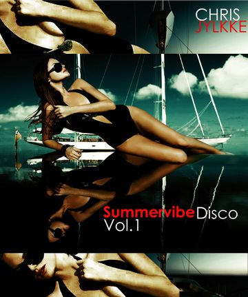 2012-05-26 - Chris Jylkke - Summervibe Disco Vol. 1 (Promo Mix).jpg