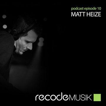 2013-03-29 - Matt Heize - Recode Podcast 010.jpg