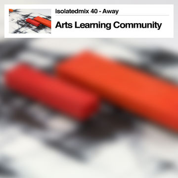 2013-07-28 - Arts Learning Community - Away (isolatedmix 40).jpg