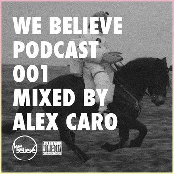 2014-02-01 - Alex Caro - We Believe Podcast 001.jpg