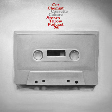 2012-08-14 - Cut Chemist - Cassette Culture (Stones Throw Podcast 76).jpg