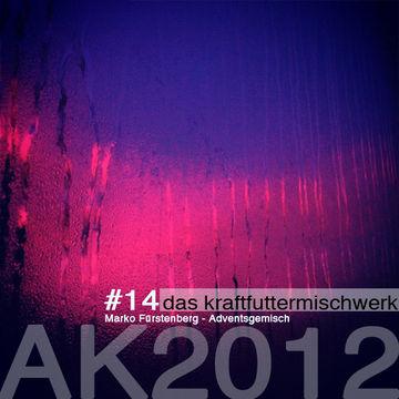 2012-12-14 - Marko Fürstenberg - Adventsgemisch (Das Kraftfuttermischwerk Adventskalender 14).jpg