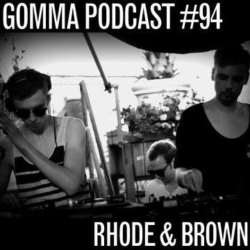 2013-05-08 - Rhode & Brown - Gomma Podcast 94.jpg