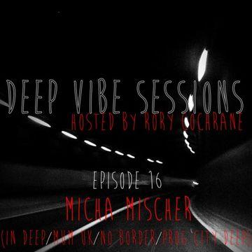 2013-05 - Rory Cochrane, Micha Mischer - Deep Vibe Sessions Episode 16.jpg