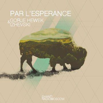 2014-06-16 - Gorje Hewek & Izhevski - Par L'esperance (Shanti Radio).jpg