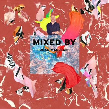 2014-07-28 - The Juan Maclean - Mixed By.jpg