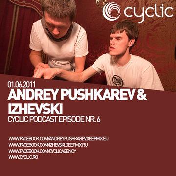 2011-06-01 - Andrey Pushkarev & Izhevski - Cyclic Podcast 7.jpg