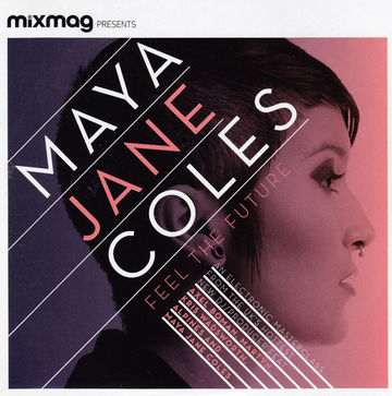 2011-10-20 - Maya Jane Coles - Feel The Future (Mixmag 11-11).jpg