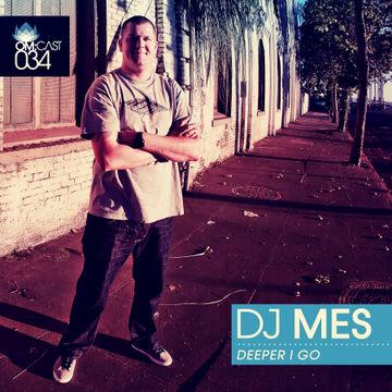 2013-01-06 - DJ Mes - Deeper I Go (OmCast 34).jpg
