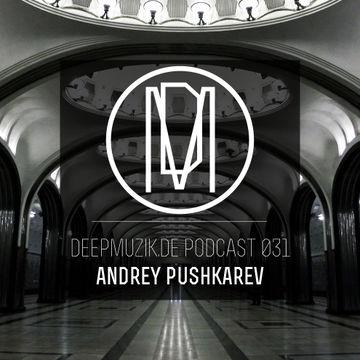 2013-11-07 - Andrey Pushkarev - deepmuzik.de Podcast 031.jpg